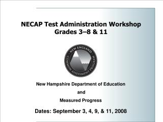 NECAP Test Administration Workshop Grades 3–8 & 11
