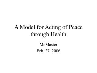 A Model for Acting of Peace through Health
