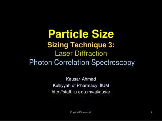 Particle Size  Sizing Technique 3:  Laser Diffraction  Photon Correlation Spectroscopy
