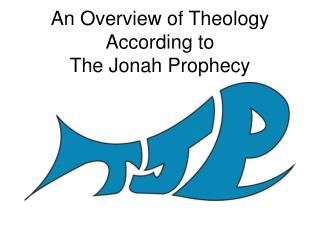 An Overview of Theology According to  The Jonah Prophecy