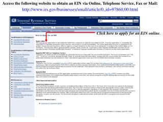 Access the following website to obtain an EIN via Online, Telephone Service, Fax or Mail: irs/businesses/small/article/0