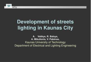 Development of streets lighting in Kaunas City