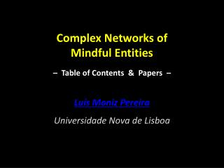 Complex Networks of  Mindful Entities –   Table of Contents  &  Papers  –