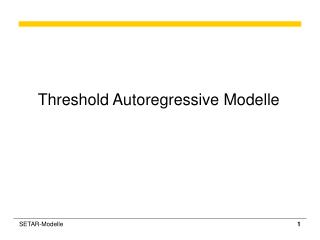 Threshold Autoregressive Modelle