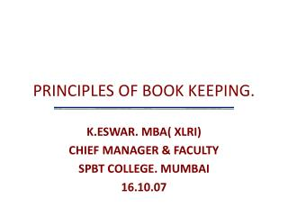 PRINCIPLES OF BOOK KEEPING.