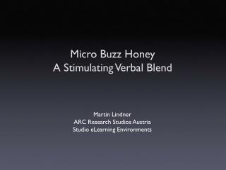 Micro Buzz Honey A Stimulating Verbal Blend