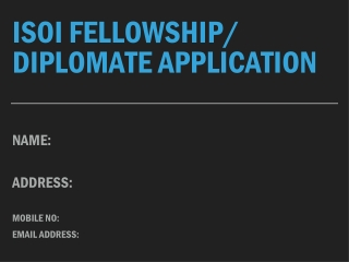 ISOI FELLOWSHIP APPLICATION