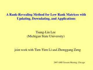 A Rank-Revealing Method for Low Rank Matrices with Updating, Downdating, and Applications