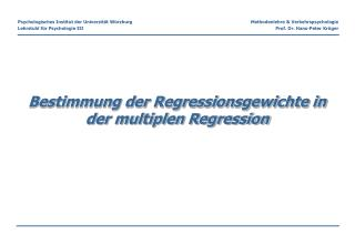 Bestimmung der Regressionsgewichte in der multiplen Regression