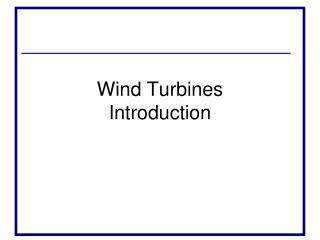 Wind Turbines Introduction
