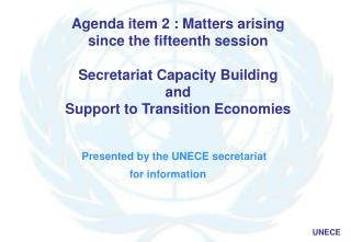Presented by the UNECE secretariat  for information