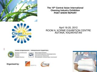 The 10 th  Central Asian International Cleaning Industry Exhibition POST SHOW REPORT