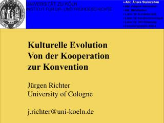 Kulturelle Evolution Von der Kooperation zur Konvention Jürgen Richter University of Cologne