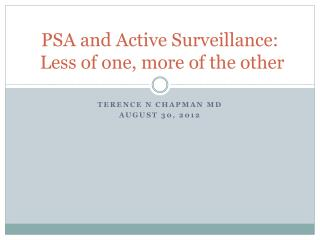 PSA and Active Surveillance:  Less of one, more of the other