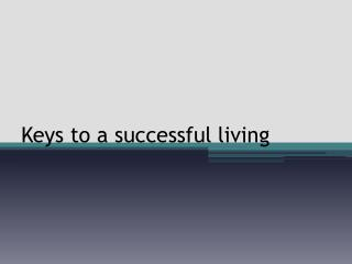 Keys to a successful living
