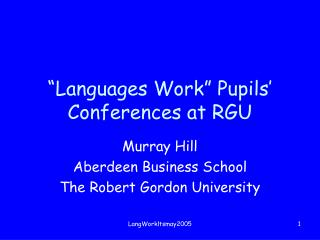 """Languages Work"" Pupils' Conferences at RGU"