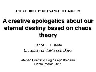 A creative apologetics about our eternal destiny based on chaos theory