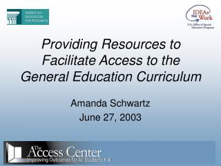 Providing Resources to Facilitate Access to the General Education Curriculum