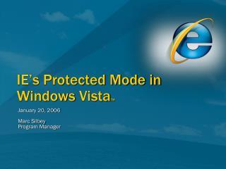IE's Protected Mode in Windows Vista TM