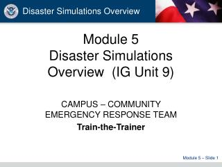 Module 5 Disaster Simulations Overview  (IG Unit 9)
