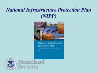 National Infrastructure Protection Plan (NIPP)