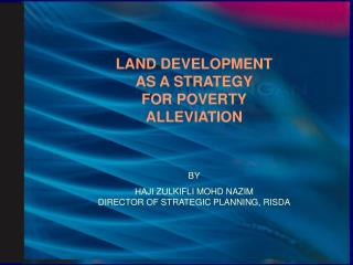 LAND DEVELOPMENT AS A STRATEGY FOR POVERTY ALLEVIATION