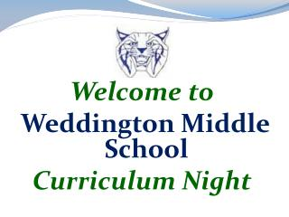 Welcome to Weddington  Middle  School  Curriculum  Night