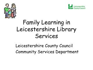 Family Learning in  Leicestershire Library Services