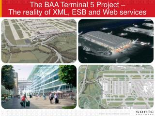 The BAA Terminal 5 Project –  The reality of XML, ESB and Web services