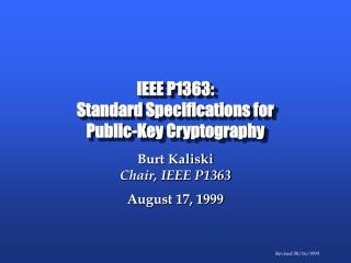 IEEE P1363: Standard Specifications for  Public-Key Cryptography