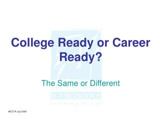 College Ready or Career Ready? The Same or Different