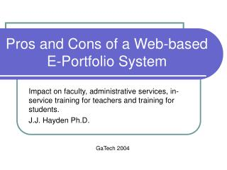 Pros and Cons of a Web-based E-Portfolio System