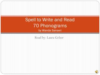 Spell to Write and Read 70 Phonograms by Wanda  Sanseri