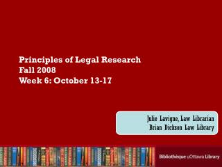 Principles of Legal Research Fall 2008 Week 6: October 13-17