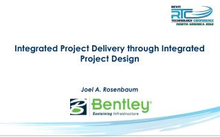 Integrated Project Delivery through Integrated Project Design