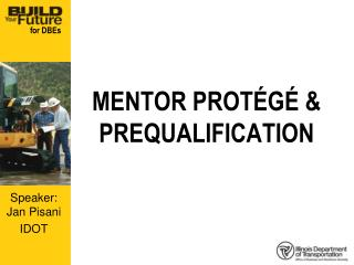 MENTOR PROTÉGÉ & PREQUALIFICATION