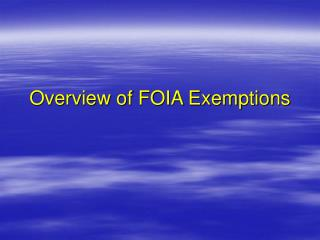 Overview of FOIA Exemptions