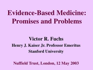 Evidence-Based Medicine: Promises and Problems