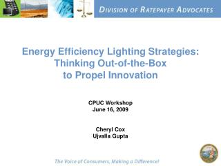 Energy Efficiency Lighting Strategies: Thinking Out-of-the-Box to Propel Innovation