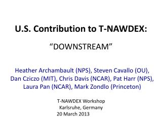 "U.S. Contribution to T-NAWDEX: ""DOWNSTREAM"""