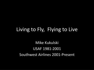 Living to Fly,  Flying to Live