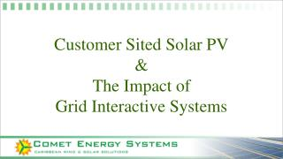 Customer Sited Solar PV & The Impact of Grid Interactive Systems