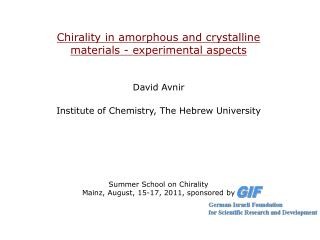 Chirality in amorphous and crystalline materials - experimental aspects David Avnir