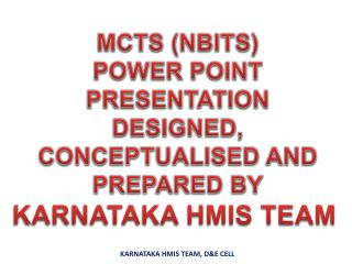 MCTS (NBITS)  POWER POINT PRESENTATION DESIGNED, CONCEPTUALISED AND PREPARED BY