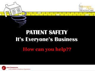 PATIENT SAFETY It's Everyone's Business