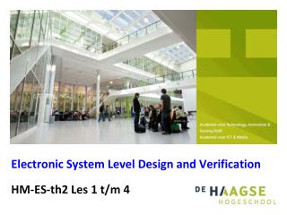Electronic System Level Design and Verification