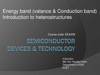 Semiconductor devices & technology