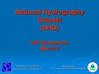 National Hydrography Dataset (NHD) HIS Symposium March 8