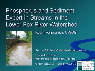 Phosphorus and Sediment Export in Streams in the Lower Fox River Watershed