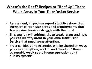 "Where's the Beef? Recipes to ""Beef Up"" Those Weak Areas in Your Transfusion Service"